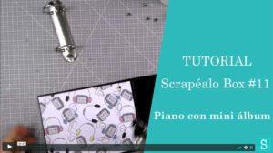 Tutorial piano con la Scrapéalo Box #11