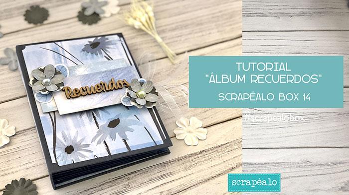 Tutorial Álbum de Recuerdos con la Scrapéalo Box 14